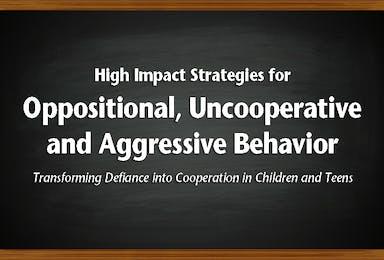 Oppositional, Uncooperative and Aggressive Behavior