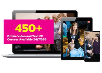 350+ Online Video and Text CE Courses Available 24/7/365